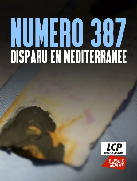 LCP Public Sénat - Numéro 387, disparu en Méditerranée
