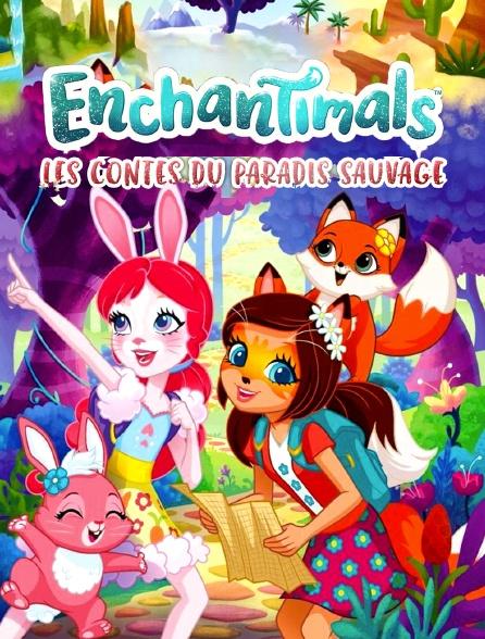 Enchantimals : Les contes du paradis sauvage