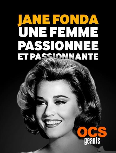 OCS Géants - Jane Fonda une femme passionnée et passionnante