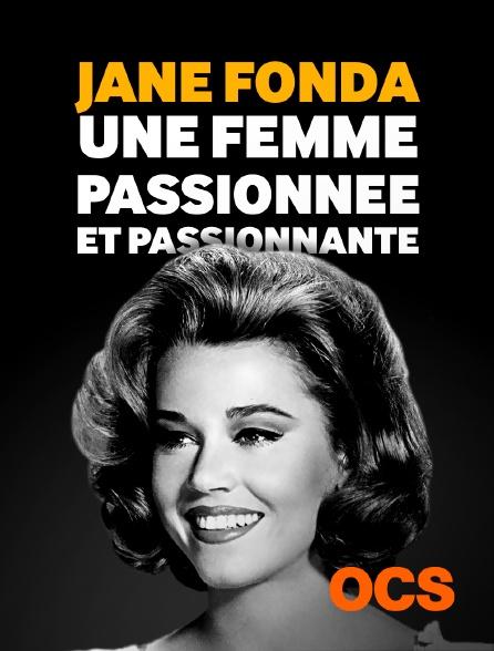 OCS - Jane Fonda une femme passionnée et passionnante