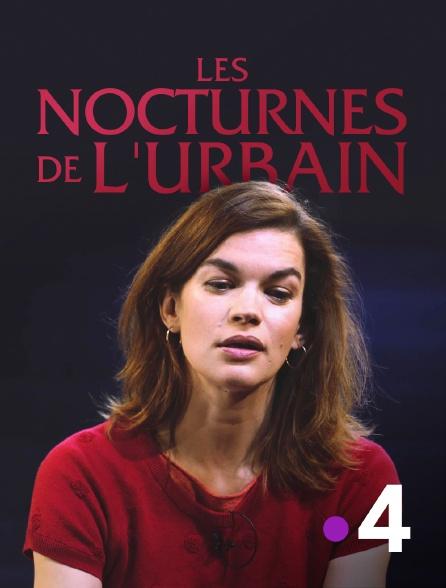 France 4 - Les nocturnes de l'urbain