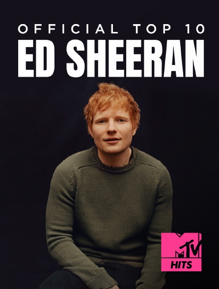 MTV Hits - Ed Sheeran : Official Top 10