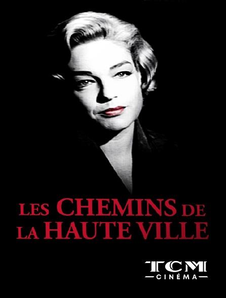TCM Cinéma - Les chemins de la haute ville