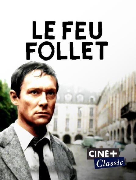 Ciné+ Classic - Le feu follet