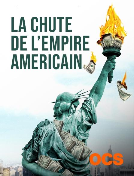 OCS - La chute de l'Empire américain