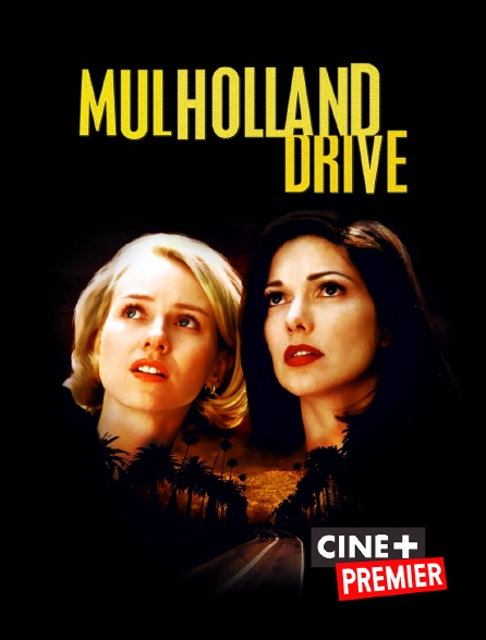 Ciné+ Premier - Mulholland Drive