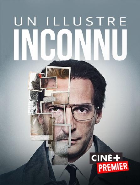 Ciné+ Premier - Un illustre inconnu