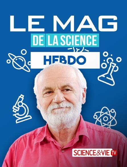 Science et Vie TV - Le mag de la science : hebdo