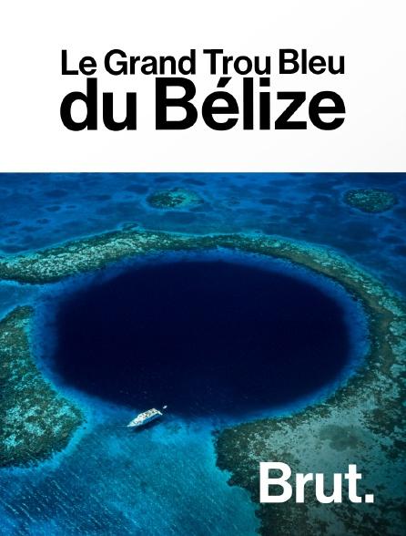 Brut - Le Grand Trou Bleu du Bélize