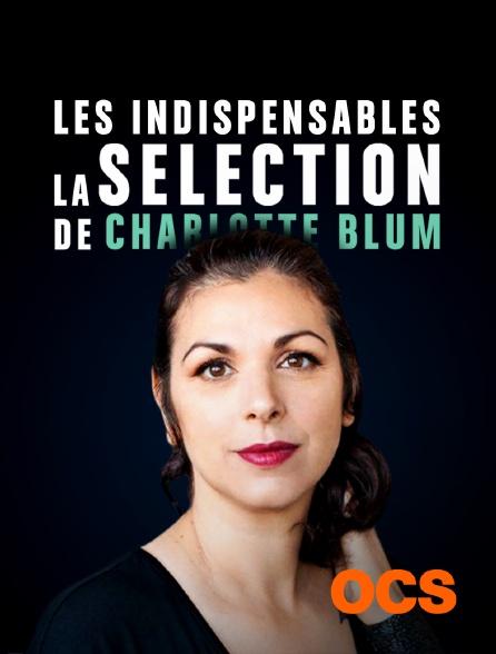 OCS - Les indispensables - la sélection de Charlotte Blum