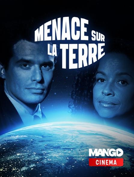 MANGO Cinéma - Menace sur la terre