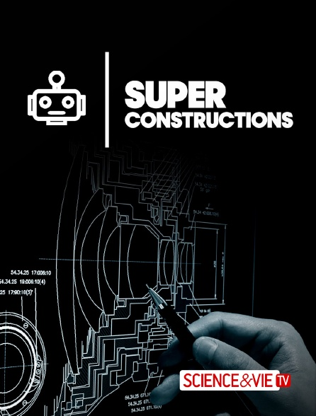 Science et Vie TV - Superconstructions