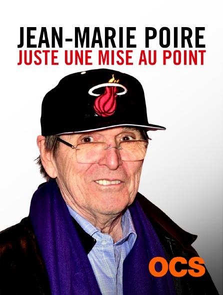 OCS - Jean-Marie Poiré - Juste une mise au point