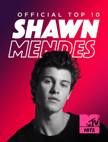 MTV Hits - Shawn Mendes : Official Top 10