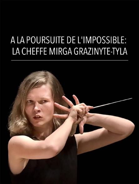 A la poursuite de l'impossible: la cheffe Mirga Gražinytė-Tyla