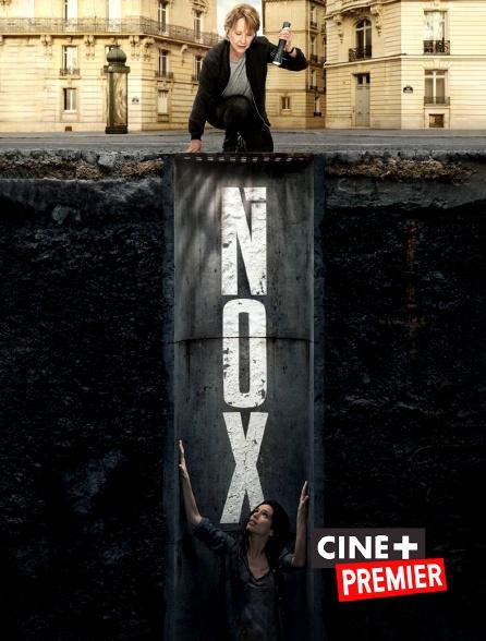 Ciné+ Premier - Nox