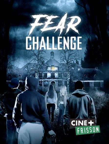 Ciné+ Frisson - Fear Challenge