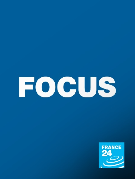 France 24 - Focus