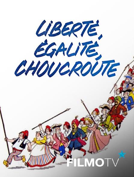 FilmoTV - Liberté, égalité, choucroute