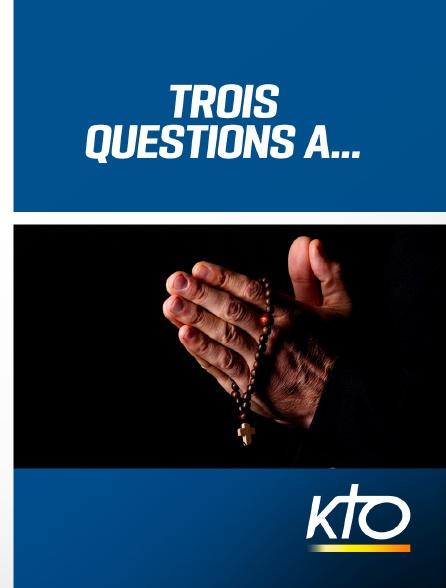 KTO - Trois questions à…