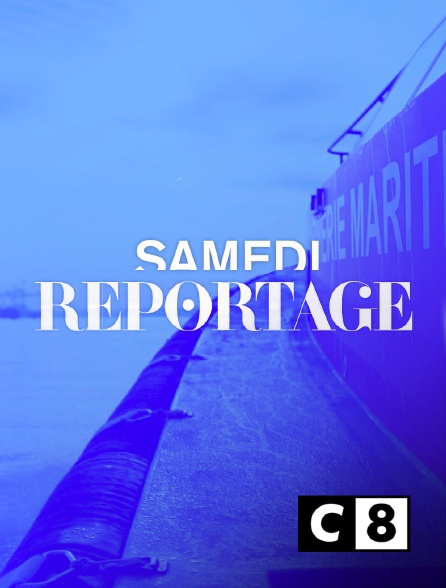 C8 - Samedi reportage