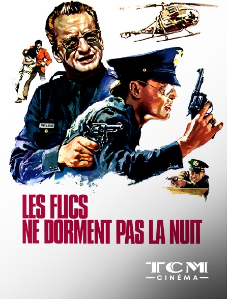 TCM Cinéma - Les flics ne dorment pas la nuit