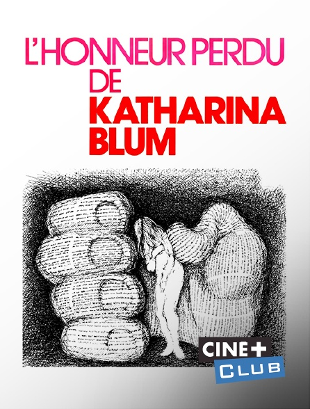Ciné+ Club - L'honneur perdu de Katharina Blum