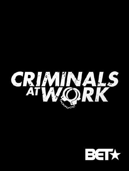 BET - Criminals at Work