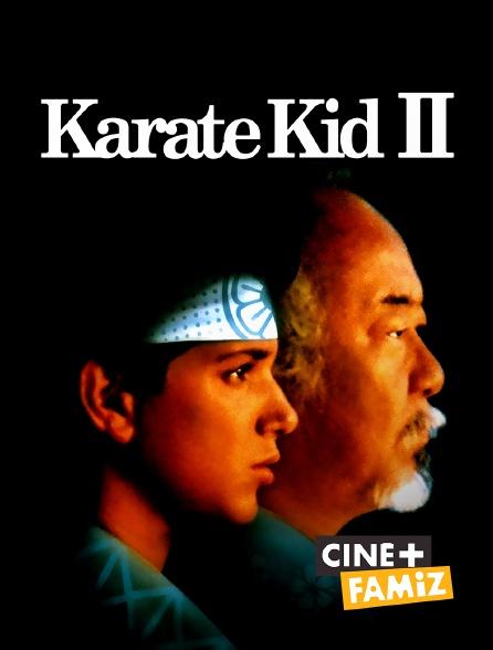 Ciné+ Famiz - Karaté Kid II