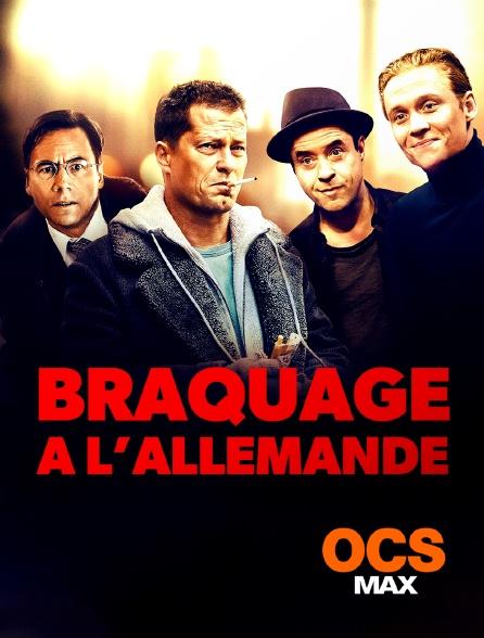 OCS Max - Braquage à l'allemande