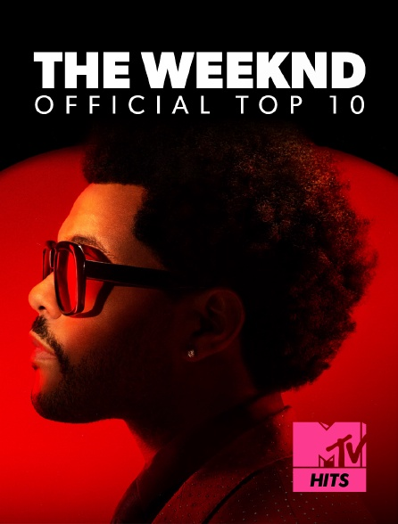 MTV Hits - The Weeknd: Official Top 10