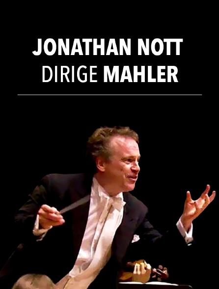Jonathan Nott dirige Mahler