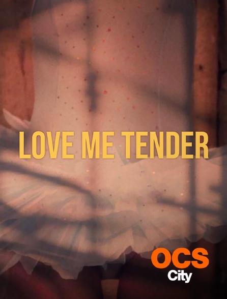 OCS City - Love me Tender
