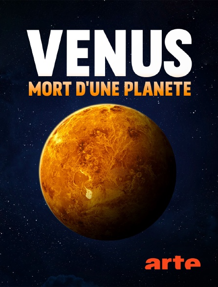 Arte - Vénus : mort d'une planète