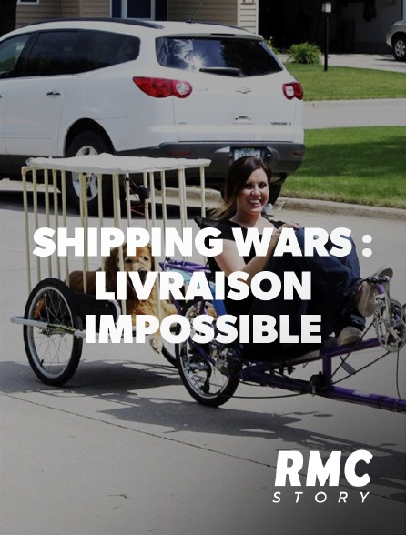 RMC Story - Shipping Wars : livraison impossible en replay
