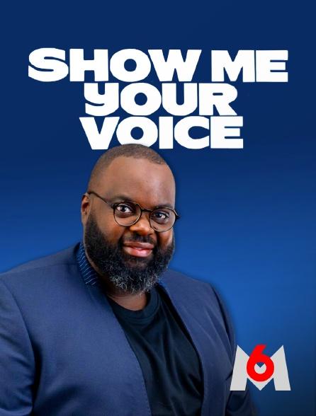 M6 - Show Me Your Voice