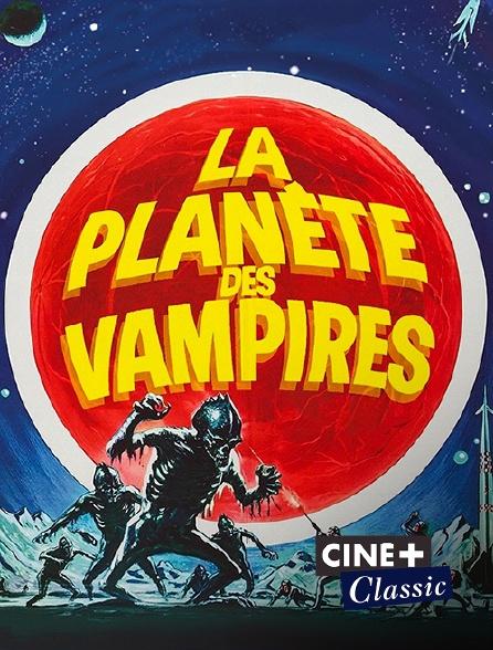 Ciné+ Classic - La planète des vampires