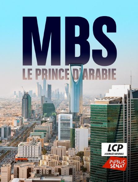 LCP Public Sénat - MBS, le prince d'Arabie
