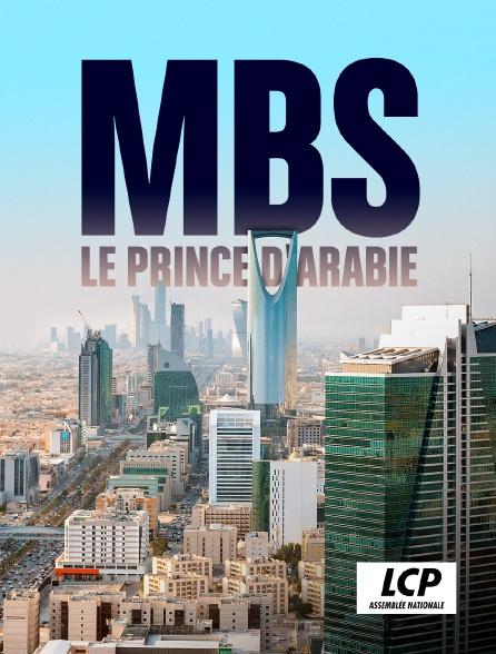 LCP 100% - MBS, le prince d'Arabie