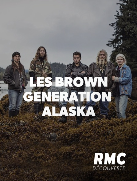 RMC Découverte - Les Brown : génération Alaska