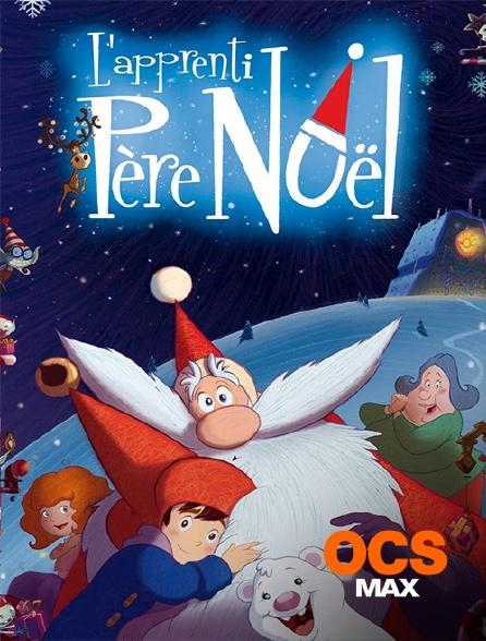 OCS Max - L'apprenti Père Noël