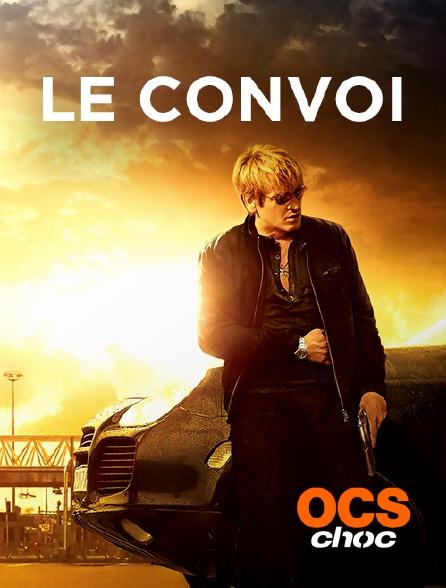 OCS Choc - Le convoi
