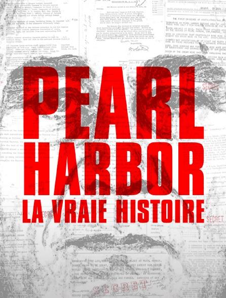 Pearl Harbor : la vraie histoire