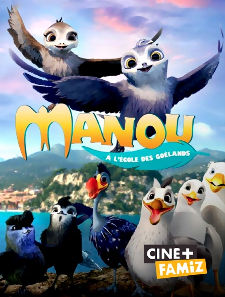 Ciné+ Famiz - Manou à l'école des goélands