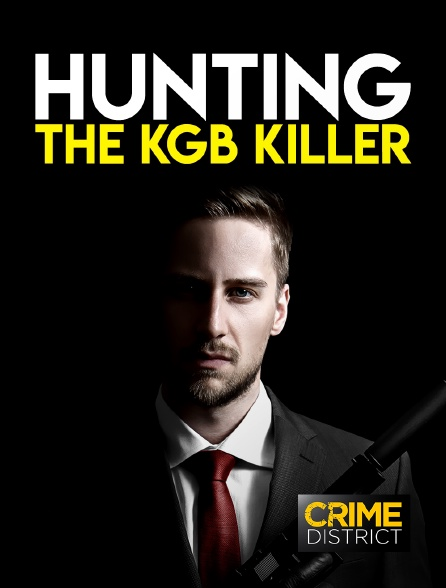 Crime District - Hunting the KGB Killers