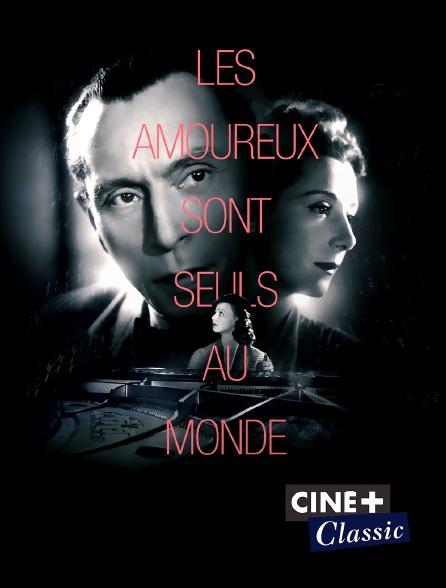 Ciné+ Classic - Les amoureux sont seuls au monde
