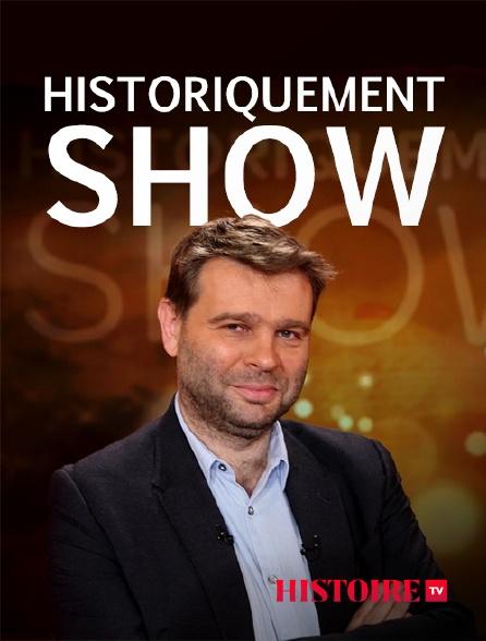 HISTOIRE TV - Historiquement show