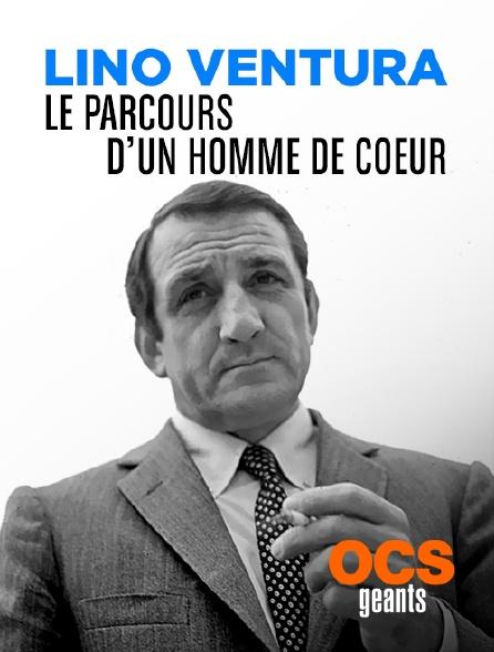 OCS Géants - Lino ventura, le parcours d'un homme de coeur