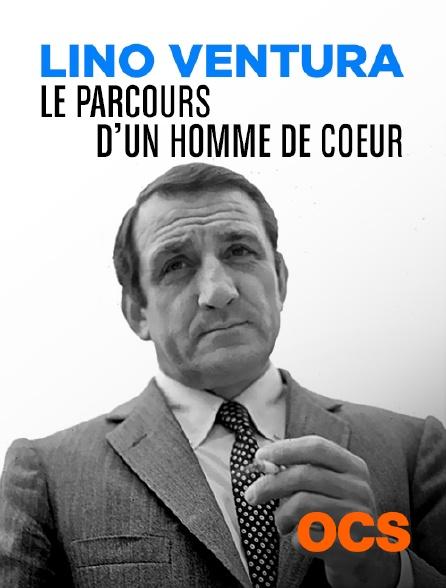 OCS - Lino Ventura, le parcours d'un homme de coeur