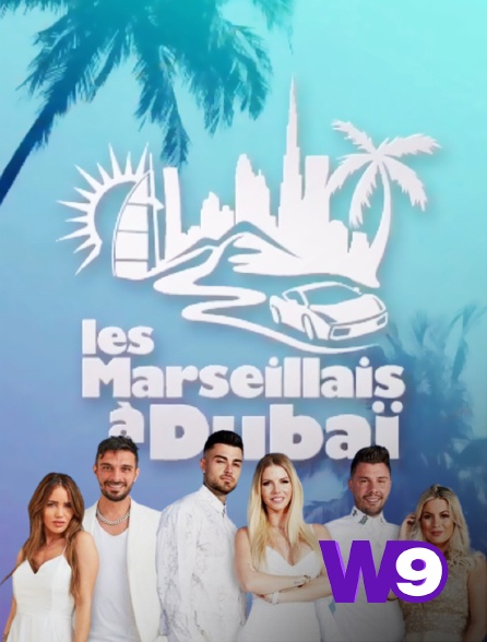 W9 - Les Marseillais à Dubaï